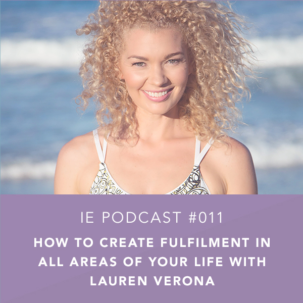 How to Create Fulfilment in All Areas of Your Life with Lauren Verona