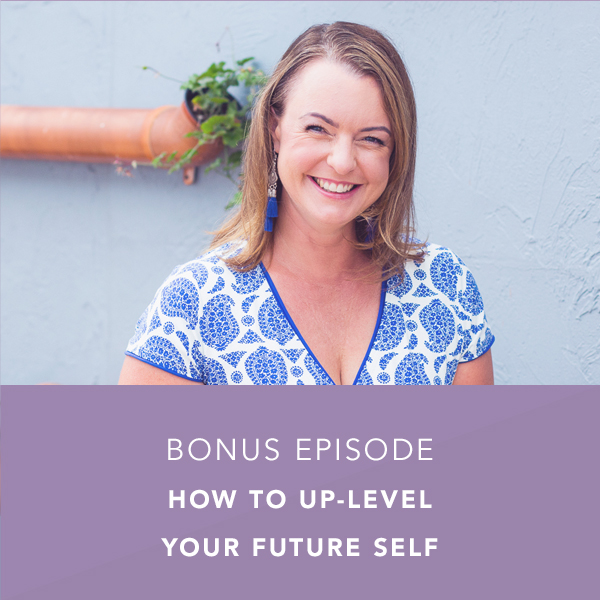 How to Up-Level Your Future Self