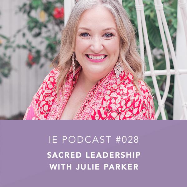 Sacred Leadership with Julie Parker
